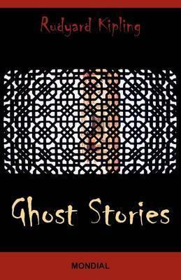 Ghost Stories by Rudyard Kipling