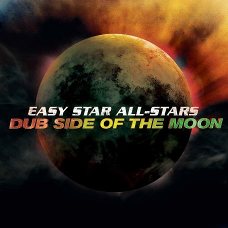 Dub Side of the Moon Anniversary Edition by Easy Star All-Stars