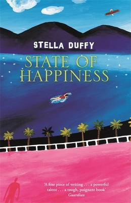 State Of Happiness by Stella Duffy image