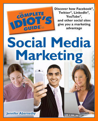 The Complete Idiot's Guide to Social Media Marketing by Jennifer Abernethy image