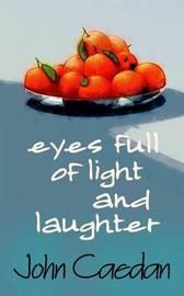 Eyes Full of Light and Laughter by John Caedan