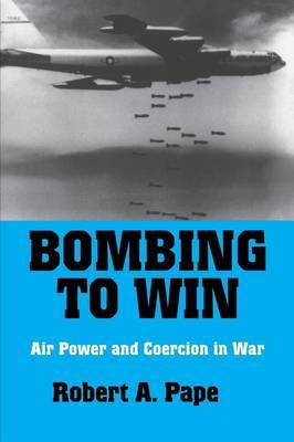 Bombing to Win by Robert A. Pape image