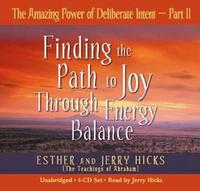 The Amazing Power of Deliberate Intent: Pt. 2 by Esther Hicks