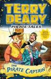 Pirate Tales: The Pirate Captain by Terry Deary