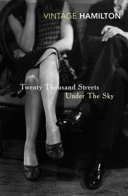 Twenty Thousand Streets under the Sky by Patrick Hamilton image