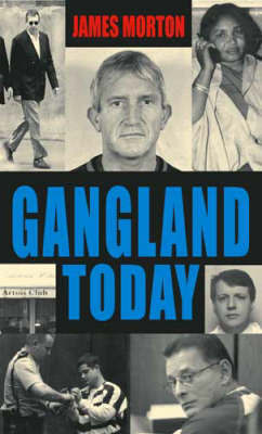 Gangland Today by James Morton image
