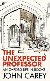 The Unexpected Professor by John Carey