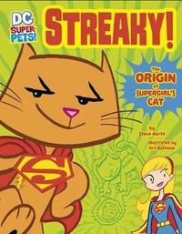 Streaky: The Origin of Supergirl's Cat by Steve Korte