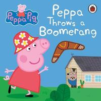 Peppa Pig: Peppa Throws a Boomerang by Peppa Pig