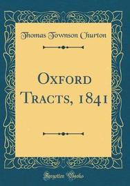 Oxford Tracts, 1841 (Classic Reprint) by Thomas Townson Churton image