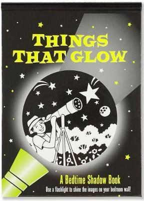 Things That Glow Bedtime Shadow Book by Suzanne Schwalb