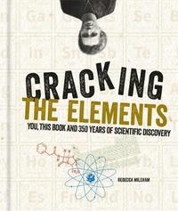 Cracking the Elements by Rebecca Mileham