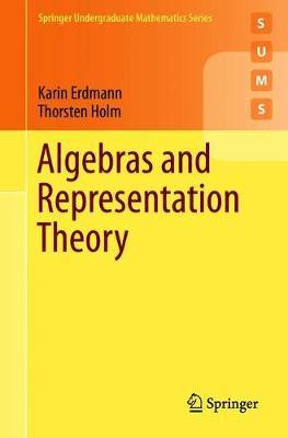 Algebras and Representation Theory by Karin Erdmann