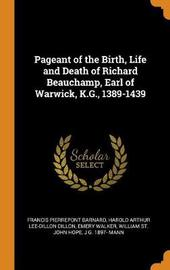 Pageant of the Birth, Life and Death of Richard Beauchamp, Earl of Warwick, K.G., 1389-1439 by Francis Pierrepont Barnard