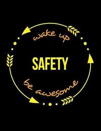 Wake Up Safety Be Awesome Cool Notebook for a Deep-Mining Safety Engineer, Legal Ruled Journal by Useful Occupations Books