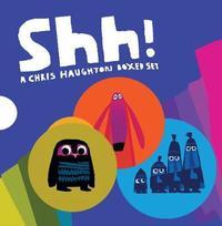 Shh!: A Chris Haughton Boxed St by Chris Haughton