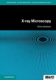X-ray Microscopy by Chris Jacobsen