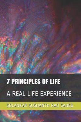 7 Principles of Life by Solankar Sushanth Rao Saheb