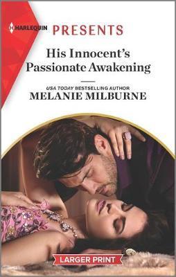His Innocent's Passionate Awakening by Melanie Milburne