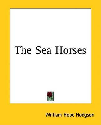 The Sea Horses by W. H. Hodgson image