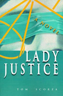 Lady Justice by Tom Scorza