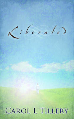 Liberated by Carol, L. Tillery
