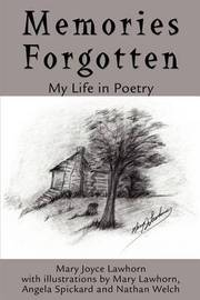 Memories Forgotten: My Life in Poetry by Mary J Lawhorn image