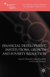 Financial Development, Institutions, Growth and Poverty Reduction by Basudeb Guha-Khasnobis