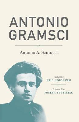 Antonio Gramsci by Antonio A. Santucci