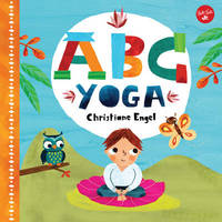 ABC for Me: ABC Yoga by Christiane Engel