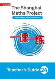 The Shanghai Maths Project Teacher's Guide Year 2A by Laura Clarke