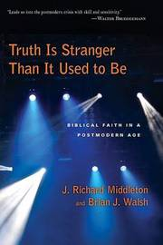 Truth is Stranger That is Used to be by J.Richard Middleton