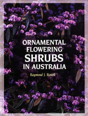 Ornamental Flowering Shrubs in Australia by Raymond J. Rowell