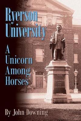 Ryerson University - A Unicorn Among Horses by John Downing image