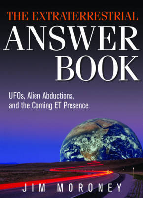 Extraterrestrial Answer Book by Jim Moroney
