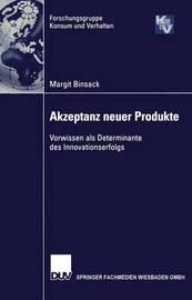 Akzeptanz Neuer Produkte by Margit Binsack