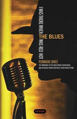 I Was There When the Blues Was Red Hot by F. Jones image