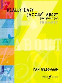 Really Easy Jazzin' About (Trumpet) by Pam Wedgwood