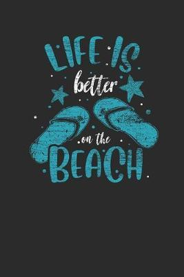 Life Is Better On The Beach by Beach Publishing