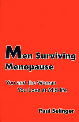 Men Surviving Menopause: You and the Woman You Love at Mid-Life by Paul Selinger image