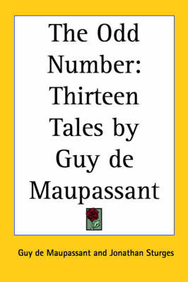 The Odd Number: Thirteen Tales by Guy De Maupassant by Guy de Maupassant image