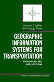 Geographic Information Systems for Transportation by Harvey J Miller