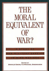 The Moral Equivalent of War? by Donald J. Eberly