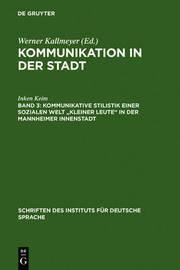 Kommunikative Stilistik Einer Sozialen Welt Kleiner Leute in Der Mannheimer Innenstadt by Inken Keim