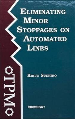 Eliminating Minor Stoppages on Automated Lines by Kikuo Suehiro