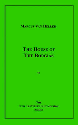 The House of the Borgias by Marcus Van Heller