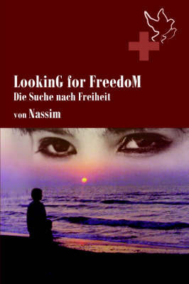 LookinG for FreedoM by Nassim
