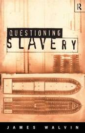 Questioning Slavery by James Walvin image