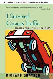 I Survived Caracas Traffic: Stories from the Me Decades by Richard Grayson image