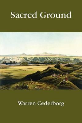Sacred Ground by Warren Cederborg